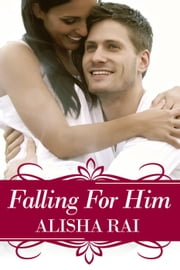 Falling For Him - Karimi Siblings, #1 ebook by alisha rai