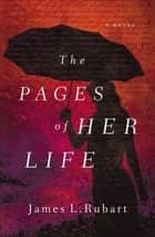 The Pages of Her Life ebook by James L. Rubart