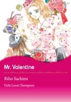 Mr. Valentine (Mills & Boon Comics) - Mills & Boon Comics ebook by Vicki Lewis Thompson, Riho Sachimi