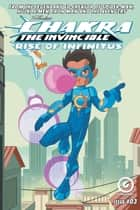 STAN LEE'S CHAKRA THE INVINCIBLE: RISE OF INFINITUS #3 ebook by Sharad Devarajan, Gotham Chopra, Ashwin Pande,...