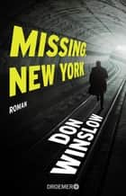 Missing. New York - Roman ebook by Don Winslow, Chris Hirte