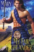 My Fair Highlander ekitaplar by Mary Wine