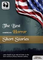 The Best American Horror Short Stories - Audio Edition : Selected American Short Stories ebook by Various Authors