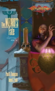 Wizard's Fate - The Ergoth Trilogy, Book 2 ebook by Paul B. Thompson,Tonya C. Cook