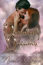 Decadent Dreams ebook by Nicole Garcia