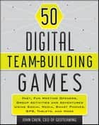 50 Digital Team-Building Games ebook by John Chen