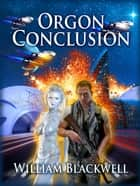Orgon Conclusion ebook by William Blackwell