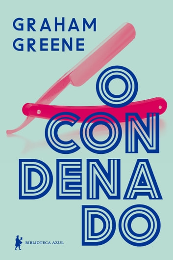 O condenado eBook by Graham Greene