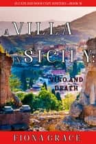 A Villa in Sicily: Vino and Death (A Cats and Dogs Cozy Mystery—Book 3) ebook by Fiona Grace