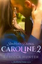 Caroline 2 ebook by Rebecca Hunter