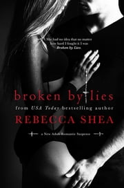 Broken by Lies ebook by Rebecca Shea