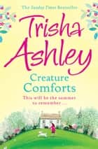 Creature Comforts ebook by Trisha Ashley