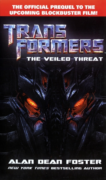 Transformers: The Veiled Threat - A Novel ebook by Alan Dean Foster