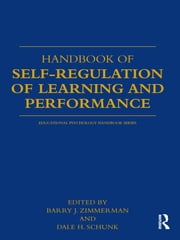 Handbook of Self-Regulation of Learning and Performance ebook by Dale H. Schunk,Barry Zimmerman