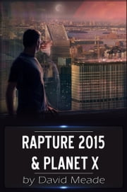 Rapture 2015 and Planet X ebook by David Meade