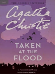 Taken at the Flood - Hercule Poirot Investigates ebook by Agatha Christie