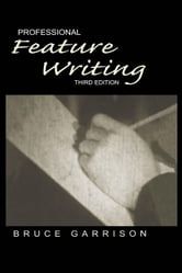 Professional Feature Writing ebook by Garrison, Bruce