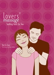 Lovers' Massage - Soothing Touch for Two ebook by Darrin Zeer,Amy Saidens