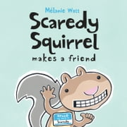 Scaredy Squirrel Makes a Friend ebook by Mélanie Watt