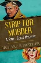 Strip for Murder ebook by Richard S. Prather