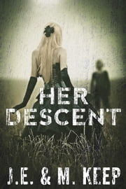 Her Descent ebook by J.E. Keep,M. Keep