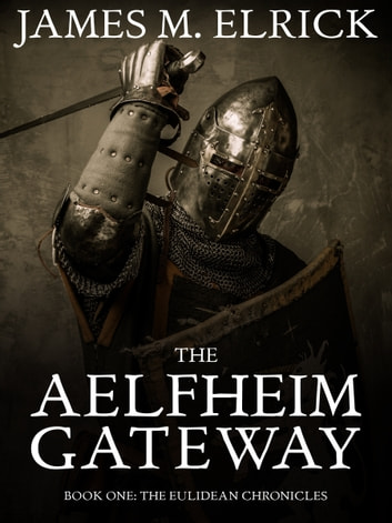 The Aelfheim Gateway ebook by James Elrick