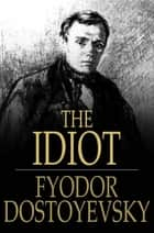The Idiot ebook by Fyodor Dostoyevsky, Eva Martin