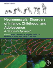 Neuromuscular Disorders of Infancy, Childhood, and Adolescence - A Clinician's Approach ebook by Basil T. Darras,H. Royden Jones, Jr. Jr.,Monique M. Ryan,Darryl C. De Vivo