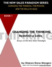 Changing the Thinking: Redefining Sales ebook by Morgen, Sharon Drew