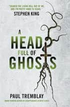A Head Full of Ghosts ebook by Paul Tremblay