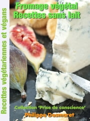 Fromage vegetal - Recettes sans lait ebook by Kobo.Web.Store.Products.Fields.ContributorFieldViewModel