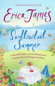 Swallowtail Summer - This summer escape to the country with bestselling author Erica James ebook by Erica James