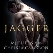 Jagger audiobook by Chelsea Camaron, MJ Fields