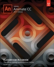 Adobe Animate CC Classroom in a Book (2017 release) ebook by Russell Chun