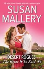 Desert Rogues: The Bride Who Said No - A Classic Romance ebook by Susan Mallery