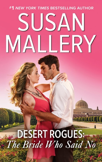 Desert Rogues: The Bride Who Said No ebook by Susan Mallery