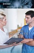 The A&E Consultant's Secret ebook by Lilian Darcy
