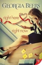 Right Here, Right Now eBook by Georgia Beers