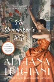 The Shoemaker's Wife - A Novel eBook by Adriana Trigiani