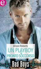 Un playboy al pronto soccorso eBook by Alison Roberts