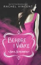 Before I Wake ebook by Rachel Vincent