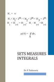 Sets Measures Integrals ebook by Dr. P. Todorovic