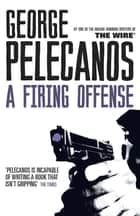 A Firing Offense ebook by