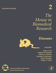 The Mouse in Biomedical Research - Diseases ebook by James G. Fox,Stephen Barthold,Muriel Davisson,Christian E. Newcomer,Fred W. Quimby,Abigail Smith