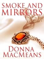 Smoke and Mirrors - A Magical Romance (Short Story) ebook by Donna MacMeans