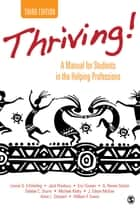 Thriving! - A Manual for Students in the Helping Professions ebook by Lennis G. Echterling, Jack Presbury, Eric W. Cowan,...