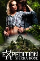 The Expedition - My Treasure Romance, #3 ebook by Sierra Rose
