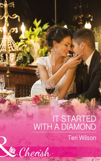 It Started With A Diamond (Mills & Boon Cherish) (Drake Diamonds, Book 3) ebook by Teri Wilson