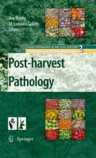 Post-harvest Pathology ebook by Dov Prusky,Maria Lodovica Gullino