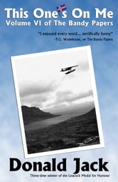 This One's On Me - Volume VI of The Bandy Papers ebook by Donald Jack